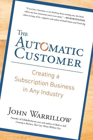 Small business management book recommendation - The Automatic Customer by John Warrillow