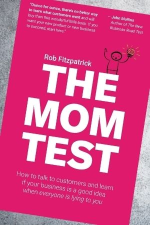 Small business marketing book recommendation - The Mom Test by Rob Fitzpatrick